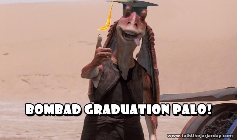 Bombad Graduation palo!