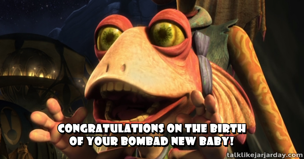 Congratulations on the birth of your bombad new baby!