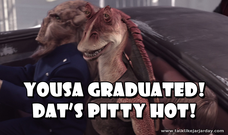 Yousa graduated! Dat