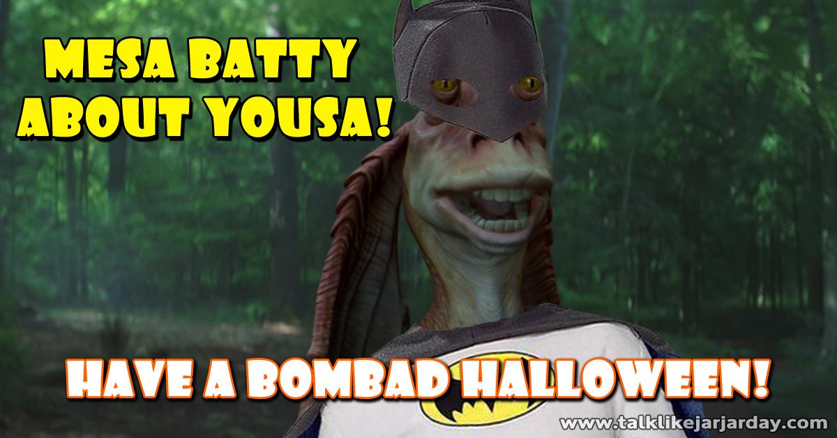 Mesa batty about yousa!