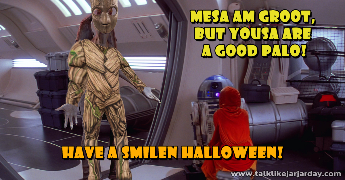 Mesa am groot, but yousa are a good palo!