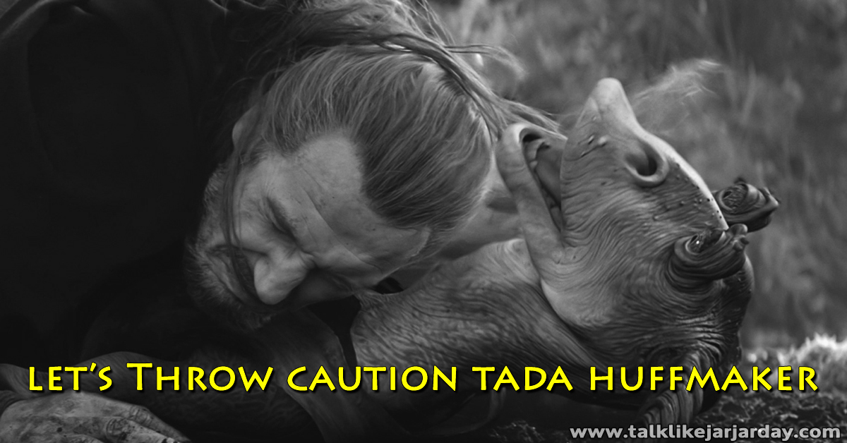 Let's throw caution tada huffmaker