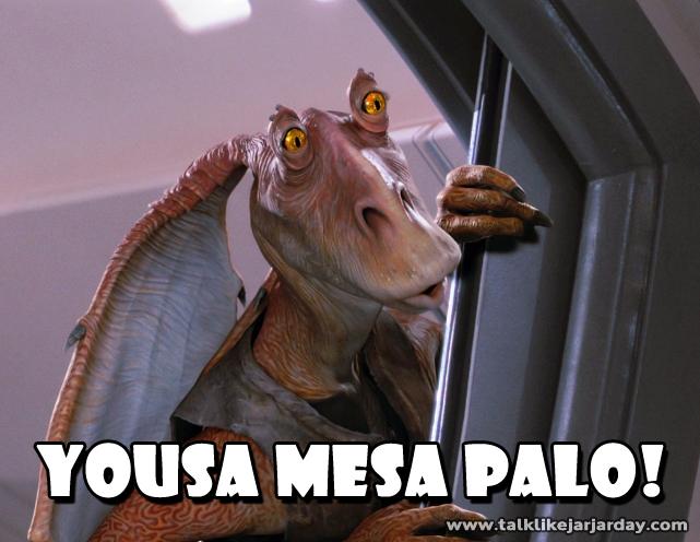 Yousa Mesa Palo!